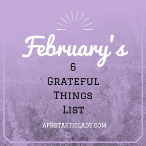 February Grateful Things List