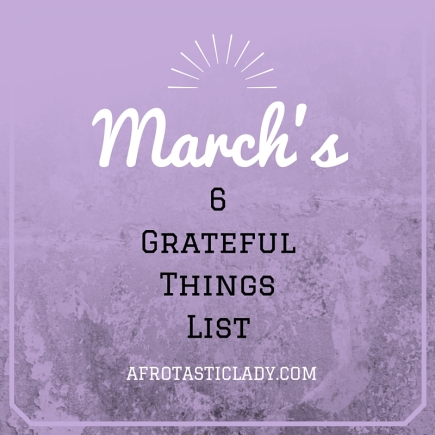March Grateful Things List