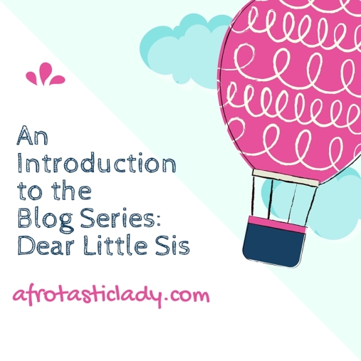 An Introduction to Blog Series_ Dear Little Sis