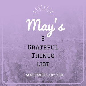 May's Grateful Things List