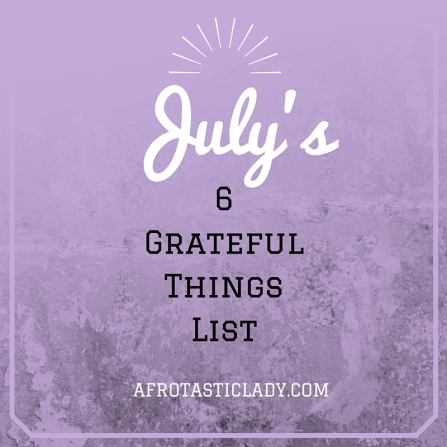 July's Grateful Things List