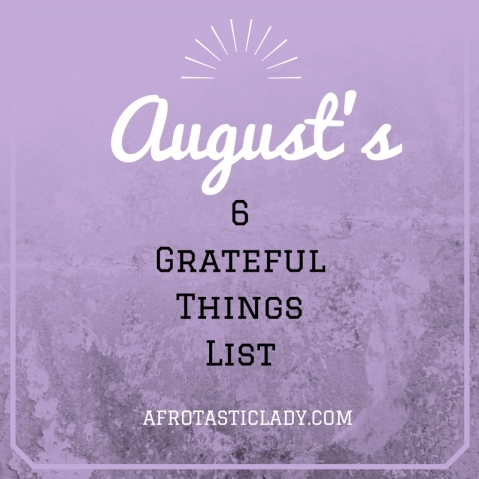 August's Grateful Things List