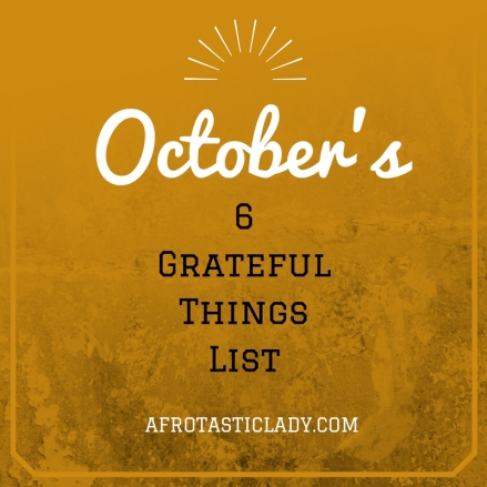 octobers-6-grateful-things-list