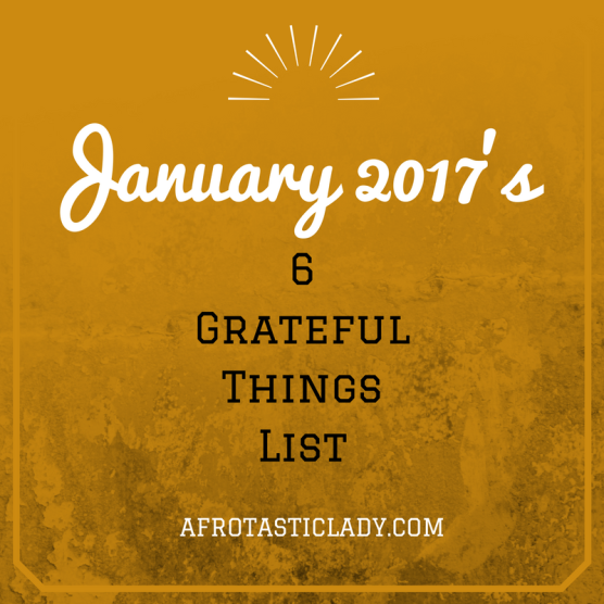 january-2017s-6-grateful-things-list