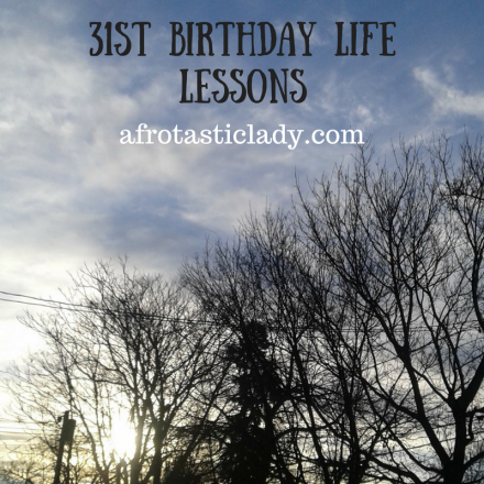31st Bday Life Lessons