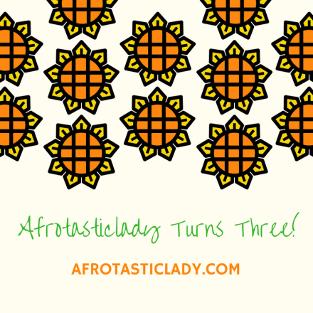 Afrotasticlady Turns Three